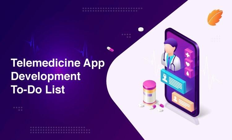 Telemedicine App Development To-Do List