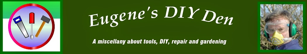 Eugene's DIY Den - A miscellany about tools, repair, DIY and gardening