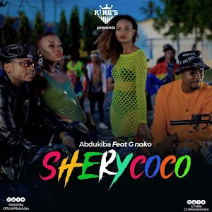 New AUDIO: Abdukiba Ft G Nako – Shery Coco | Download Mp3