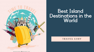 Best Island Destinations in the World
