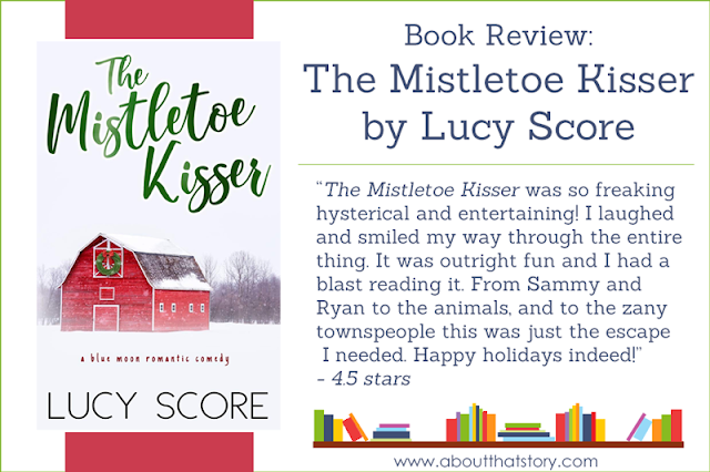 Book Review: The Mistletoe Kisser by Lucy Score | About That Story