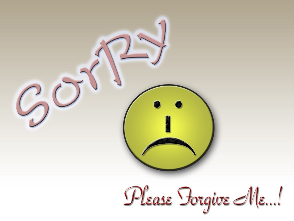 Sorry, Please Forgive Me!