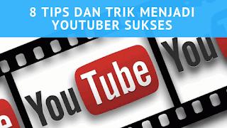8 Tips dan Trik Menjadi Youtuber Sukses By Cecep Solihin