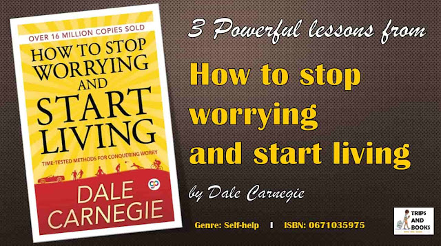 Stop worrying and start living - Dale Carnegie Self-help
