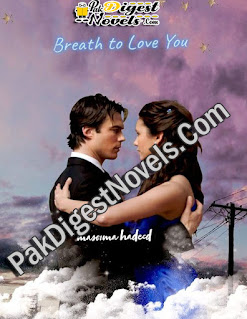Breath To Love You (Complete Novel) By Masooma Hadeed