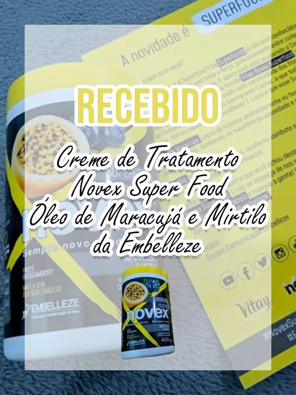 Recebido: Creme de Tratamento Novex Super Food da Embelleze