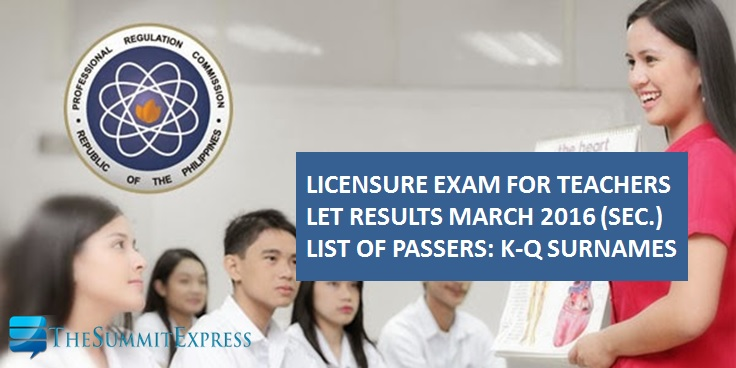 K-Q List of Passers Secondary LET Results March 2016 | The