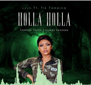 DOWNLOAD AUDIO | Lyyn Ft. Fik Fameica – Holla Holla. Mp3