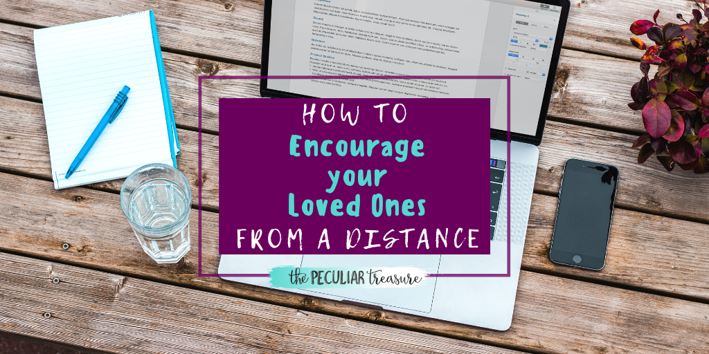 How to encourage loved ones from a distance