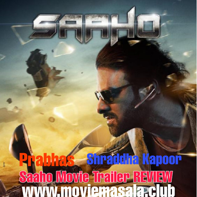 Saaho Movie Trailer REVIEW Prabhas Shraddha Kapoor Moviemasala