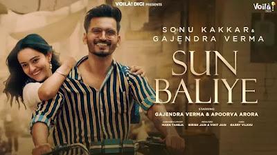 Checkout Gajendra Verma and Sonu Kakkar New song Sun Baliye Lyrics