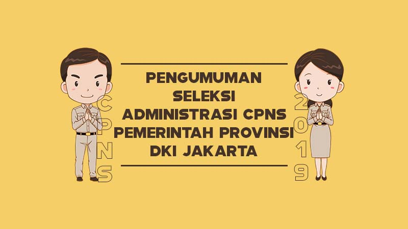 Pengumuman Seleksi Administrasi CPNS Pemerintah Provinsi DKI Jakarta Tahun 2019