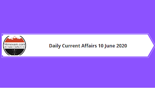 Daily Current Affairs 10 June 2020