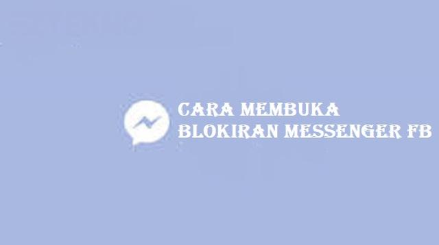 Cara Membuka Blokiran Messenger FB