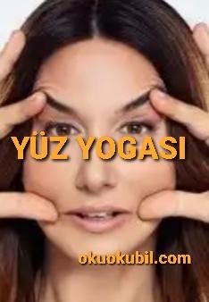 Yüzünüzdeki 16 Kası Gevşeterek Rahatlayın ( Yüz Yogası)