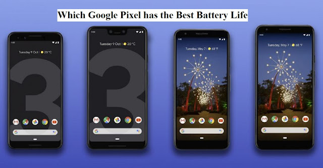 Which Google pixel has the best battery life?
