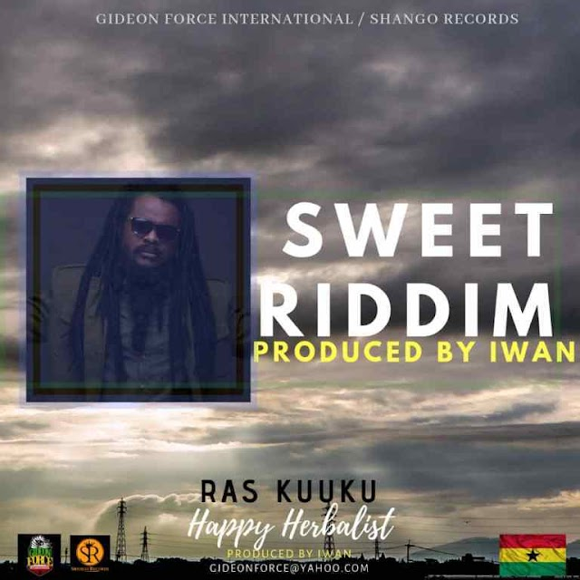 Ras Kuuku – Happy Herbalist (Sweet Riddim) (Prod. By Iwan)