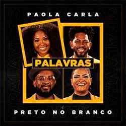 Baixar Música Gospel Palavras - Paola Carla e Preto no Branco Mp3