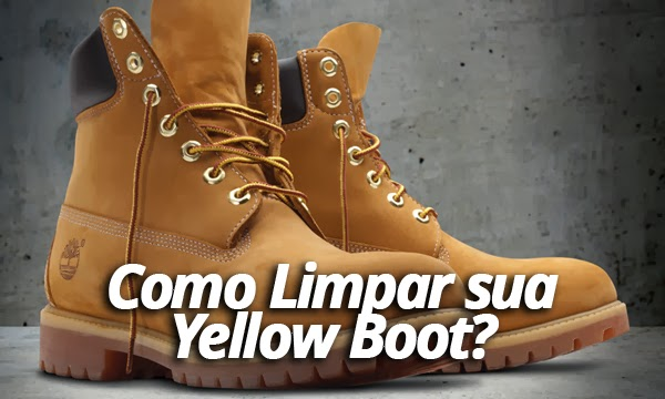 Visión embarazada calidad  Macho Moda - Blog de Moda Masculina: Como Limpar sua Yellow Boot (Timberland),  Dicas
