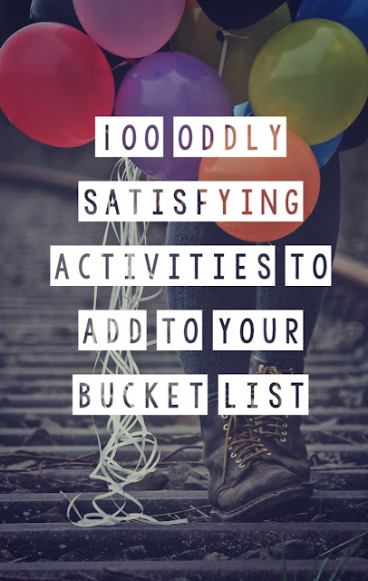 Unusual bucket list