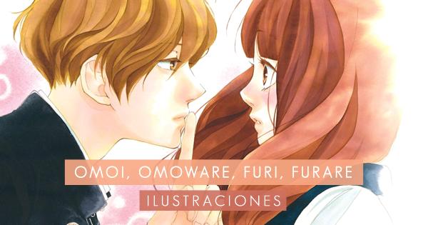 [Ilustraciones] Omoi, Omoware, Furi, Furare