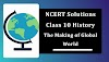 NCERT Solutions for Class 10 History Chapter 3 The Making of Global World