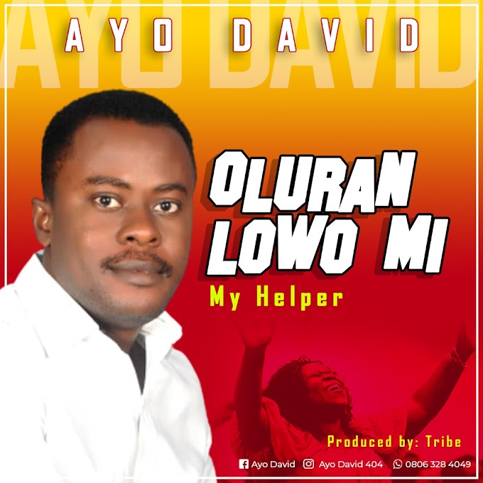 [MUSIC] AYO DAVID - OLURAN LOWO MI