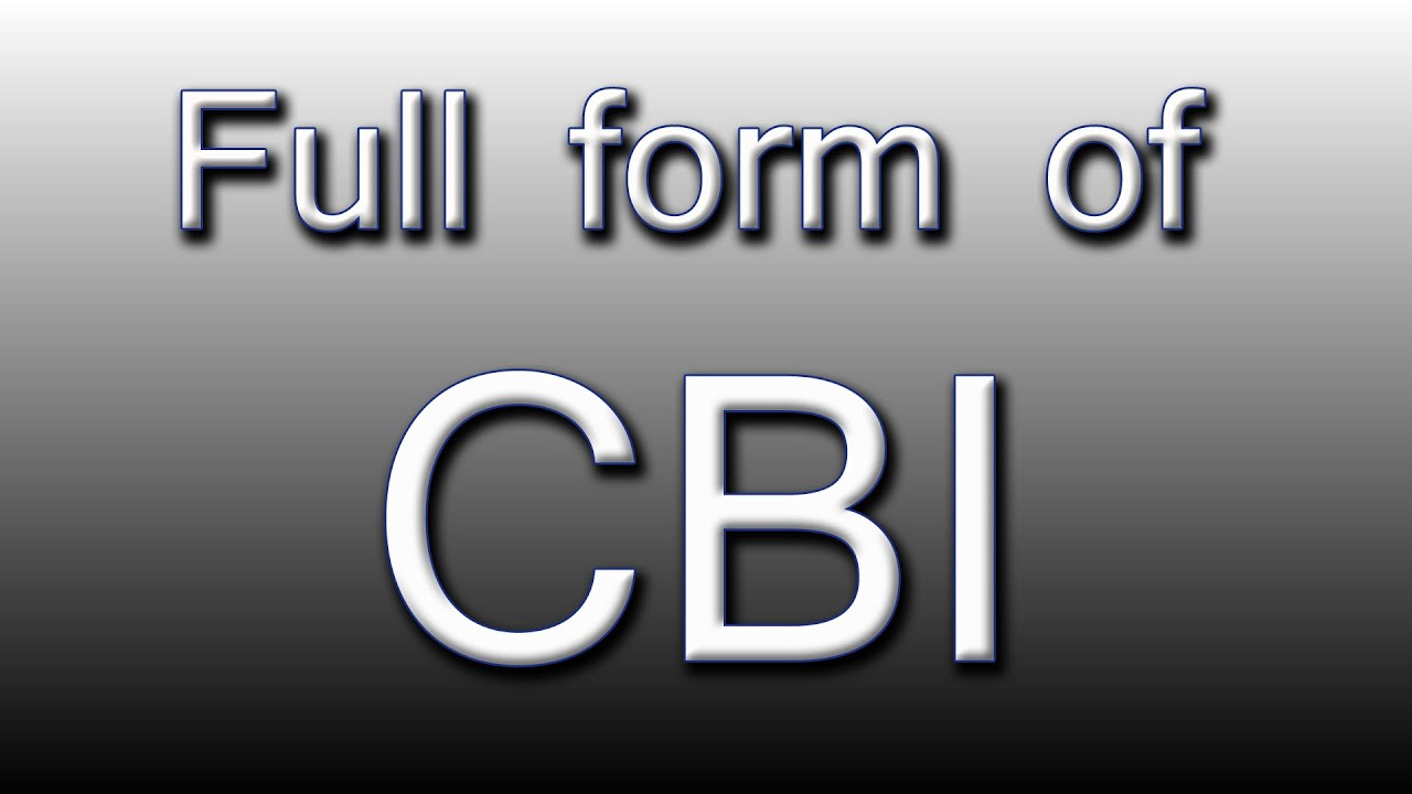 Full Form Of CBI | CBI Full Form In Hindi