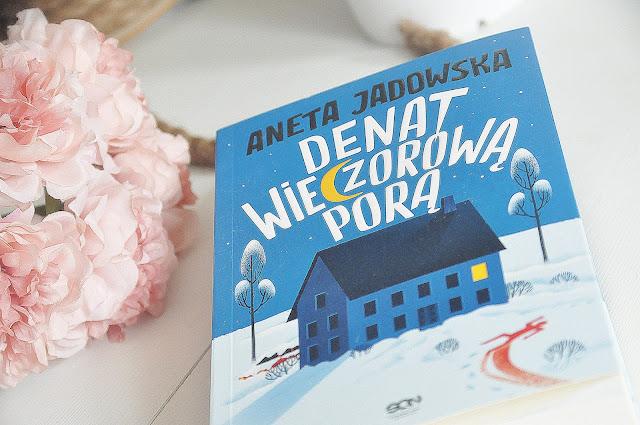 """""""Denat wieczorową porą"""" - Aneta Jadowska"""