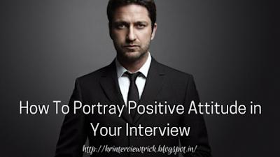 Positive Attitude in Interview