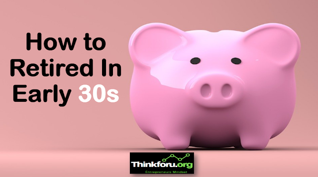 Cover Image of How to Retired In Early 30s
