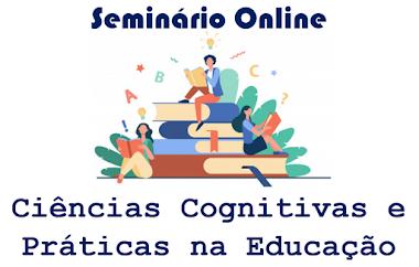 Seminário Online Ciências Cognitivas e Práticas na Educação