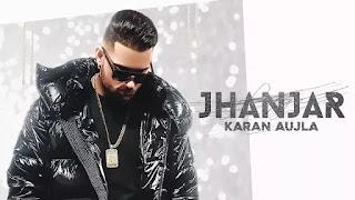 Jhanjar Song Lyrics By Karan Aujla In Hindi And English