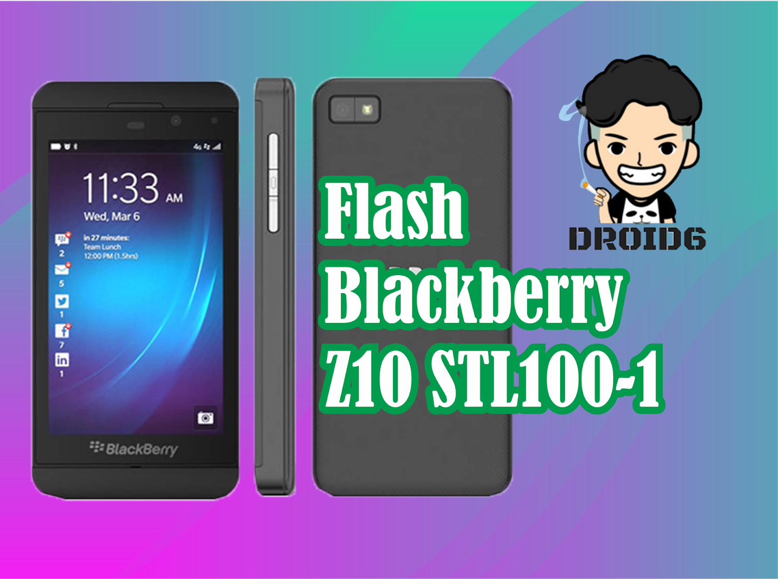 Cara Flash Blackberry Z10 STL100-1 - DROID6   Tutorial Flash