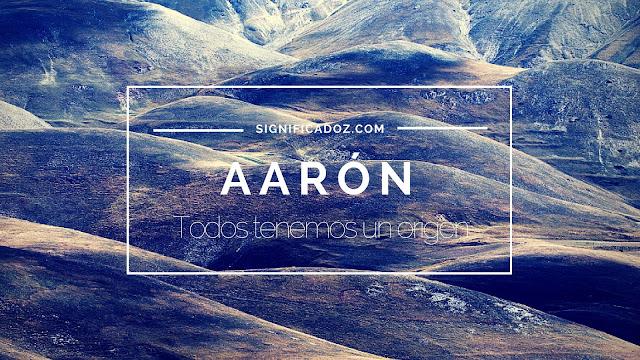 Significado y Origen del Nombre Aarón ¿Que Significa?