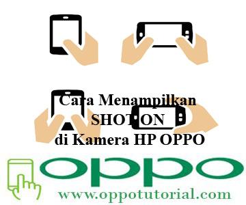 Cara Menampilkan SHOT ON di Kamera HP OPPO