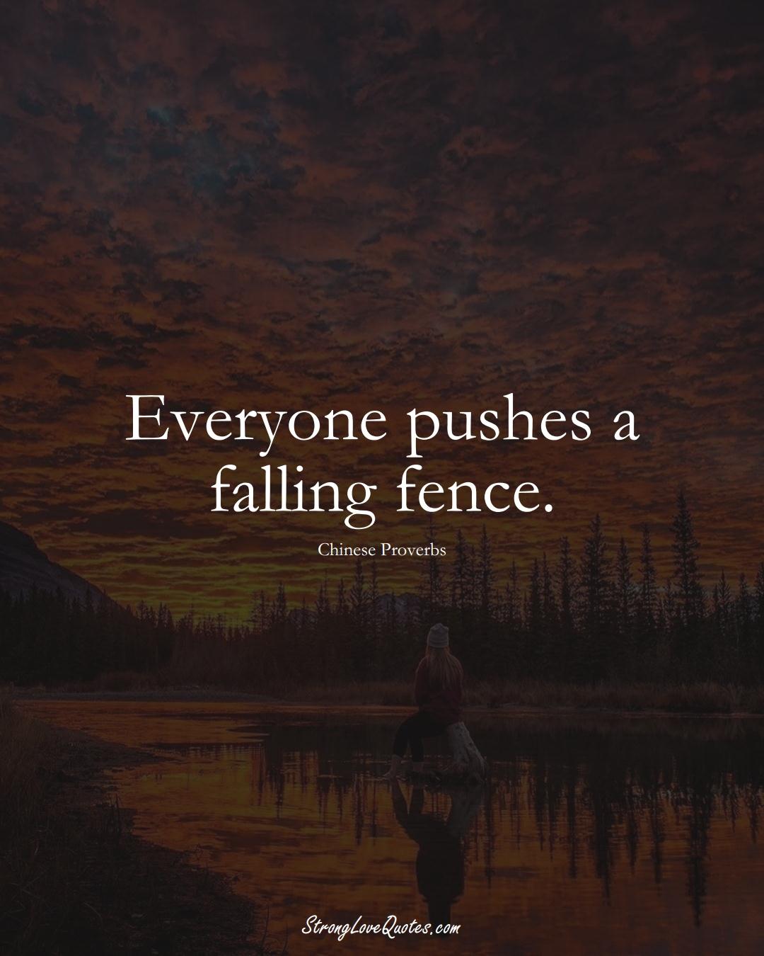 Everyone pushes a falling fence. (Chinese Sayings);  #AsianSayings