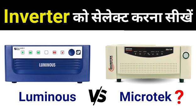 Which inverter should I choose, between the Luminous or the Microtek?