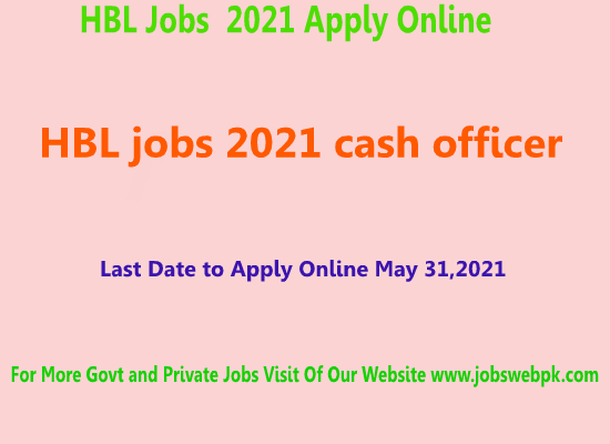 hbl-cash-officer-jobs-2021-apply-online