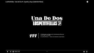 LETRA Una de Dos LosPetitFellas ft Apache y Goyo