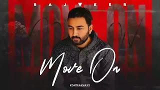 Checkout Rajveer new punjabi song Move on & its lyrics penned by Rajveer