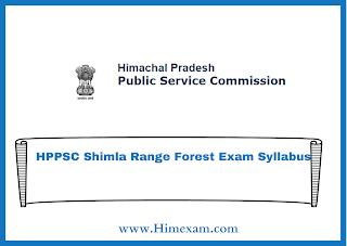 HPPSC Shimla Range Forest Exam Syllabus