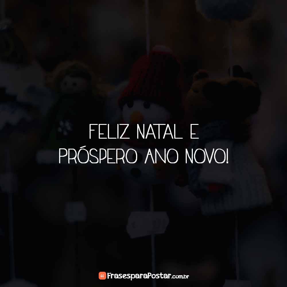 Feliz Natal E Próspero Ano Novo Frases Para Postar