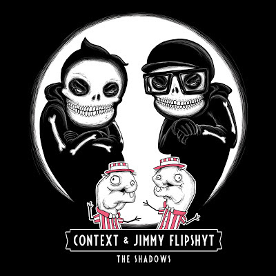 Context and Jimmy Flipshyt