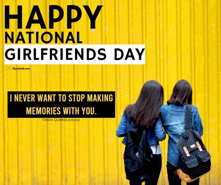 National Girlfriends Day Quotes, Sayings, Wishes, Greetings, Messages, Images, Pictures, Poster