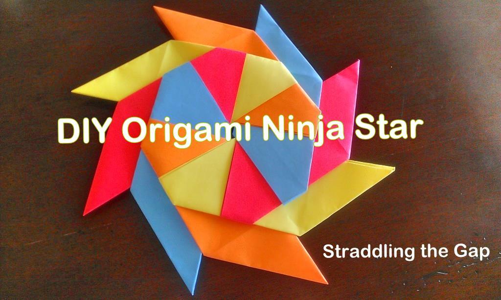 Straddling The Gap Diy Origami Ninja Stars