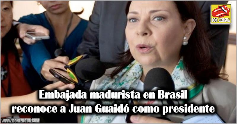 Embajada madurista en Brasil reconoce a Juan Guaidó como presidente