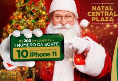 Promoção Natal 2020 Central Plaza Shopping Ganhe Panetone Concorra 10 iPhones 11