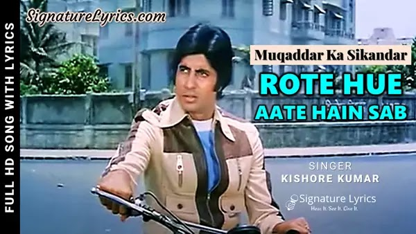 Rote Hue Aate Hain Sab Lyrics - Kishore Kumar - Muqaddar Ka Sikandar