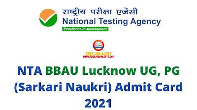 Sarkari Exam: NTA BBAU Lucknow UG, PG (Sarkari Naukri) Admit Card 2021
